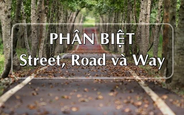 Phân biệt Street, Road, và Way