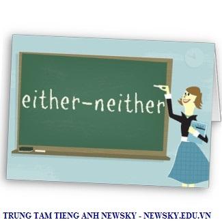 """Cách sử dụng của """"either"""" và """"neither"""""""
