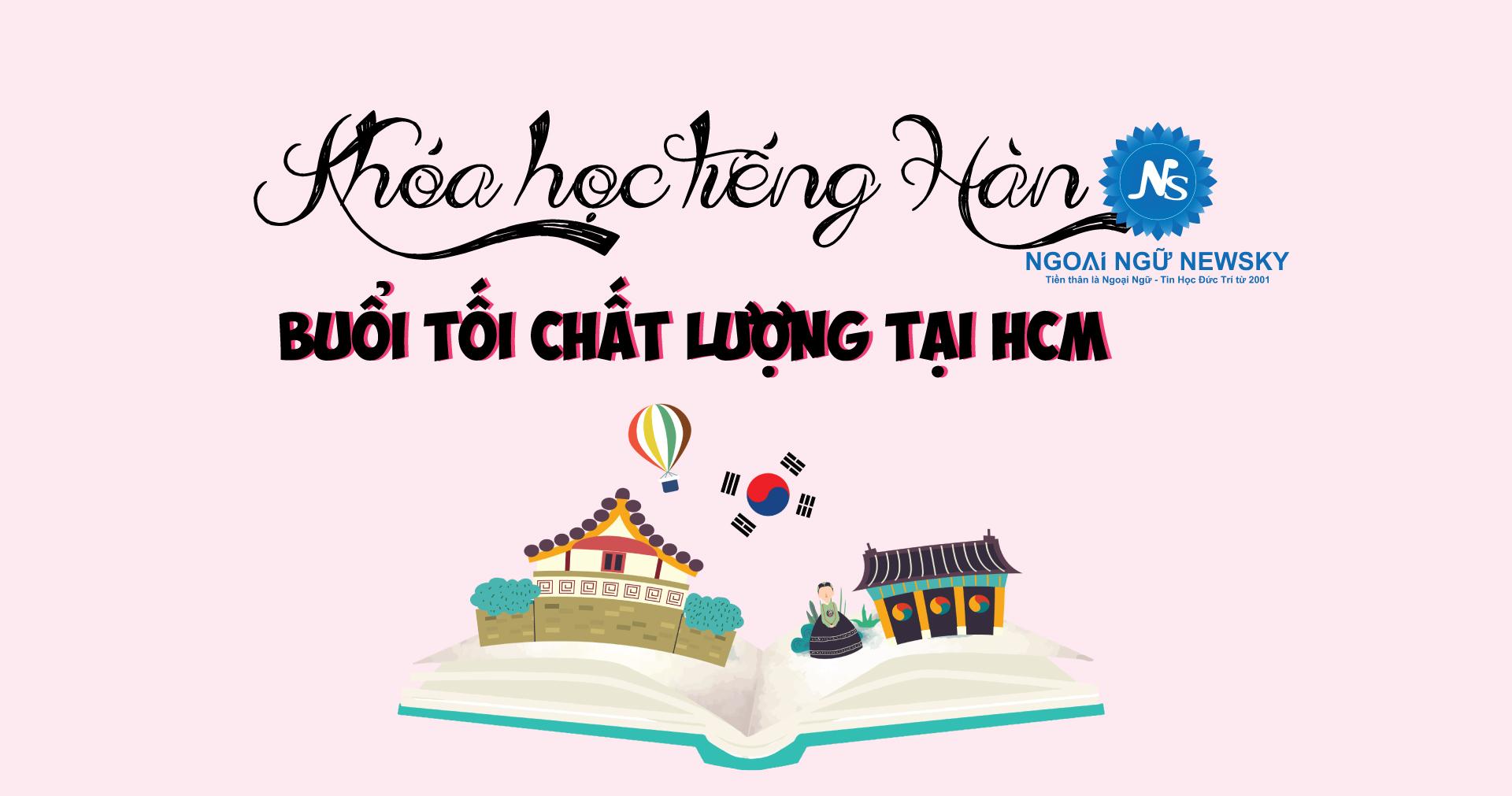 Khóa học tiếng Hàn buổi tối Chất lượng TpHCM